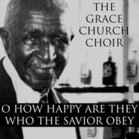 Grace Church Choir | O How Happy Are They Who the Savior Obey