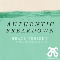 Grace Theisen | Authentic Breakdown