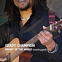 Grady Champion | Weight of the World (Unplugged)