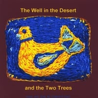 Graeme R Gwin | The Well in the Desert and the Two Trees