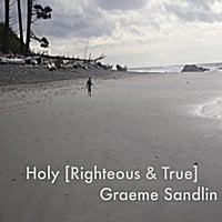 Graeme Sandlin | Holy (Righteous & True)