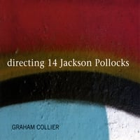 Graham Collier | Directing 14 Jackson Pollocks