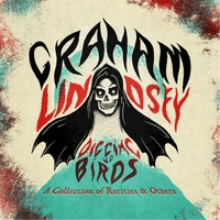Graham Lindsey | Digging Up Birds: A Collection of Rarities & Others