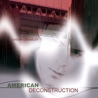Joseph Gramley | American Deconstruction