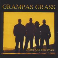 Grampas Grass | These Are the Days