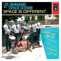 Los Granadians del Espacio Exterior | Space Is Different