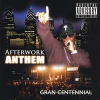 Gran Centennial | After Work Anthem