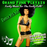 Grand Funk Playazs | Dance Wit Me!