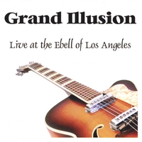 Grand Illusion | Grand Illusion - Live at the Ebell of Los Angeles