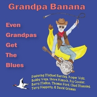 Grandpa Banana – Even Grandpas Get the Blues