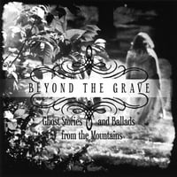 Granny Sue | Beyond the Grave: Ghost Stories and Ballads from the Mountains