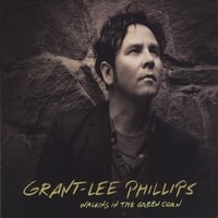 Grant-Lee Phillips | Walking in the Green Corn