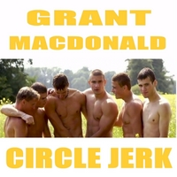 Grant MacDonald | Circle Jerk