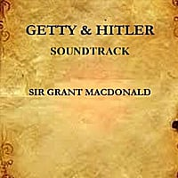 Grant Macdonald | Getty And Hitler (Soundtrack)
