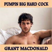 Grant MACDONALD | Pumpin Big Hard Cock
