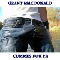 Grant MacDonald | Cummin for Ya