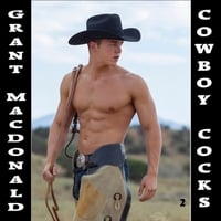 Grant MacDonald | Cowboy Cocks 2