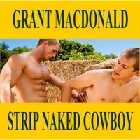 Grant MacDonald | Strip Naked Cowboy