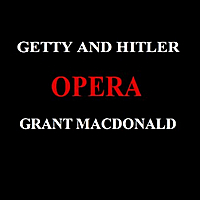 Grant Macdonald | Getty and Hitler Opera
