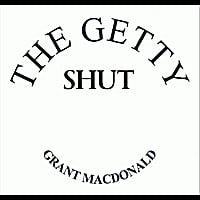 Grant Macdonald | Shut the Getty