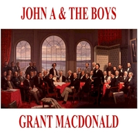 Grant MacDonald | John A. & the Boys
