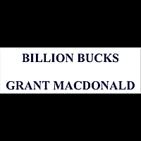 Grant Macdonald | Billion Bucks