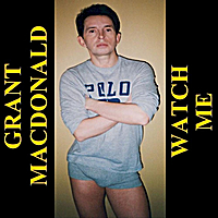 Grant Macdonald | Watch Me