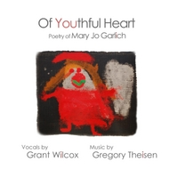 Grant Wilcox & Gregory Theisen | Of Youthful Heart