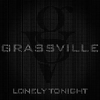 Grassville | Lonely Tonight