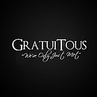 "GratuiTous | ""We've Only Just Met"""