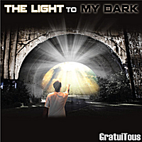 GratuiTous | The Light to My Dark