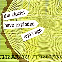 Graveltruck | The Clocks Have Exploded Ages Ago