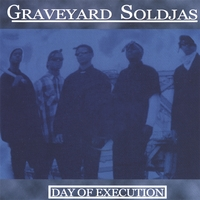 Graveyard Soldjas | Day Of Execution
