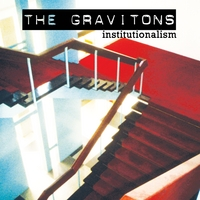 The Gravitons | Institutionalism