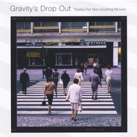 Various Artists | Gravity's Drop Out: Tracks for Non-Existing Movies