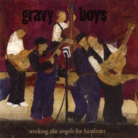 The Gravy Boys | Working The Angels For Handouts
