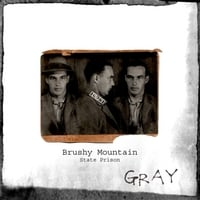 Gray | Brushy Mountain: State Prison (A Murder Ballad Prison Song)