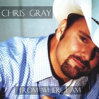 Chris Gray | From Where I Am