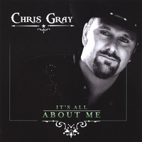 Chris Gray | It's All About Me