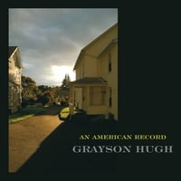 Grayson Hugh | An American Record
