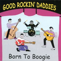 Good Rockin' Daddies | Born To Boogie