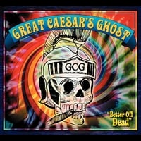 Great Caesar's Ghost | Better Off Dead