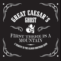 Great Caesar's Ghost | First There Is A Mountain