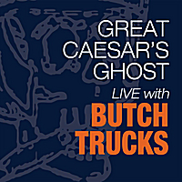 Great Caesar's Ghost | Live with Butch Trucks