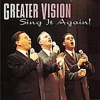Greater Vision | Sing It Again