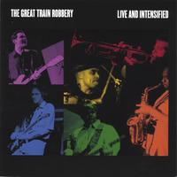 The Great Train Robbery | Live and Intensified