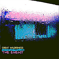 Great Wilderness | The Enemy
