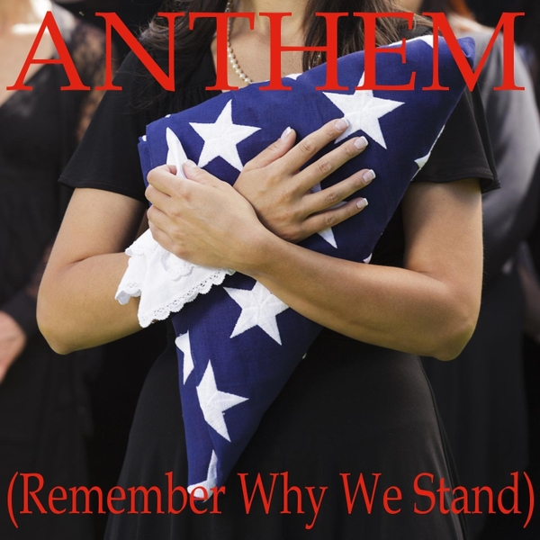 Anthem (Remember Why We Stand)
