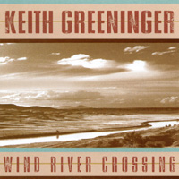 Keith Greeninger | Wind River Crossing
