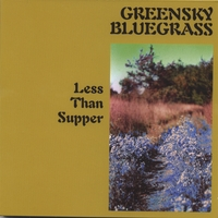 Greensky Bluegrass | Less Than Supper